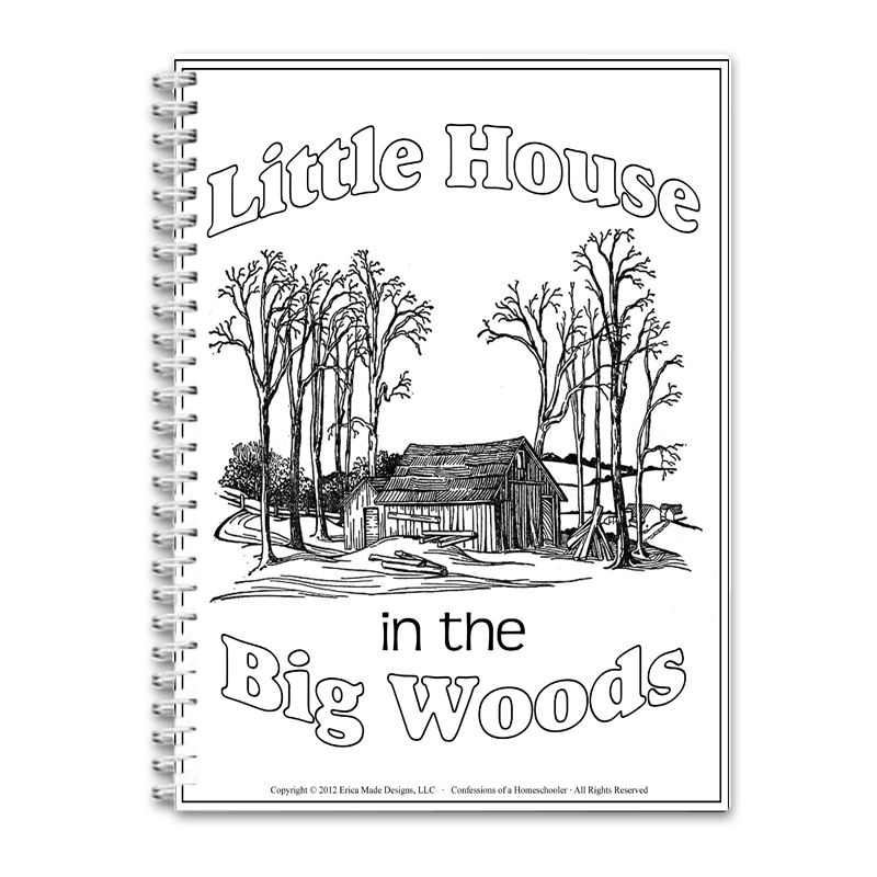 Little House In The Big Woods Unit Study Pdf Lit 6 5 95 Confessions Of A Homeschooler Online Store For Printables Curriculum Preschool And More